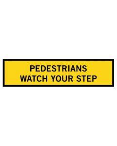 Pedestrians Watch Your Step Queensland mms Aluminium Sign
