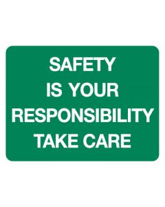 First Aid Sign - Safety Is Your Responsibility Take Care 600 x 450mm Poly