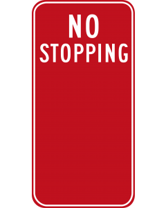 No Stopping Sign - Regulatory Parking Sign