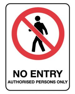 Prohibition Sign - NO ENTRY AUTHORISED