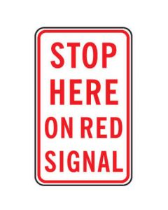 Regulatory Sign - STOP HERE ON RED SIGNAL