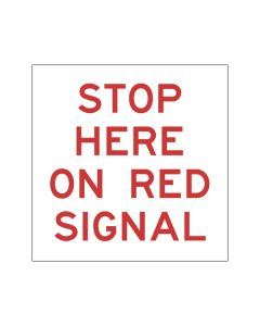 Stop Here On Red Signal - 600 x 600mm CF