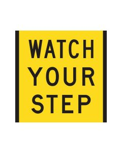 Watch Your Step - 600 x 600mm CF
